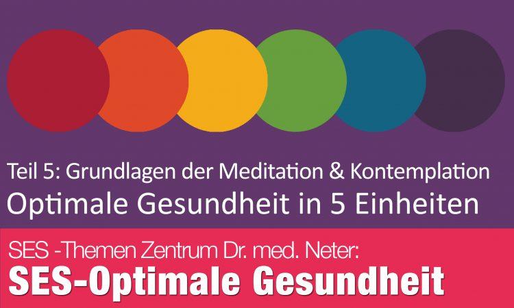 Grundlagen der Meditation & Kontemplation von Dr. med. Angeli Neter