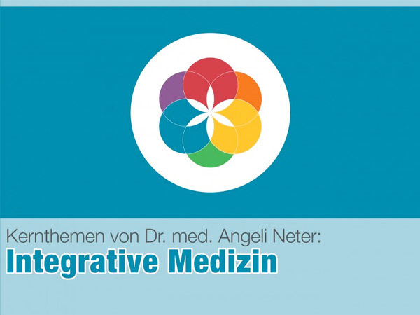 Integrative Medizin | Dr. med. Angeli Neter