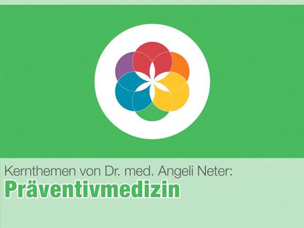Präventivmedizin Dr. med. Angeli Neter