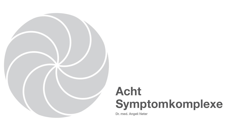 Acht Symptomkomplexe