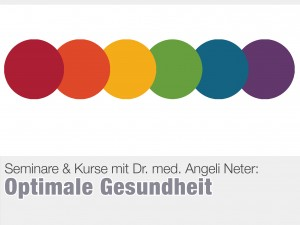 Seminar Optimale Gesundheit mit Dr. med. Angeli Neter
