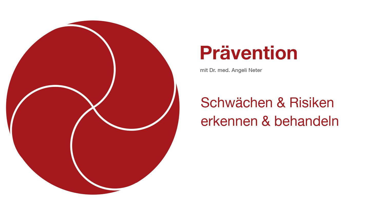 Prävention mit Dr. med. A. Neter