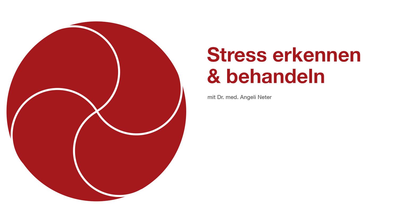 Stress erkennen und behandeln mit Dr. med. A. Neter