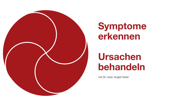 Symptome erkennen - Ursachen behandlen mit Dr. med. A. Neter
