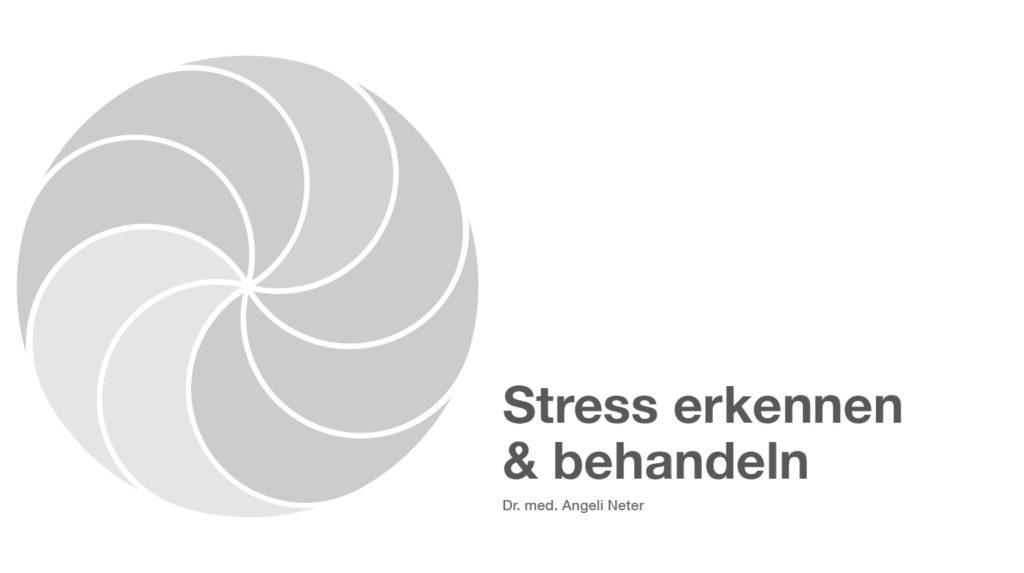 Stress erkennen und behandeln - Dr. med. Angeli Neter